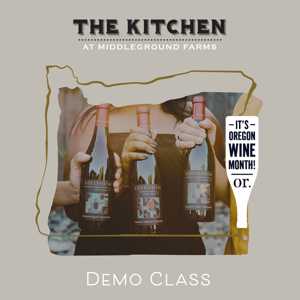 Adelsheim Wine Tasting Demo Class at The Kitchen at Middleground Farms